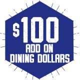 Student Add On Dining Dollars:  Buy $100  - Get $110.00