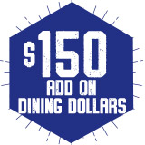 Student Add On Dining Dollars:  Buy $150  - Get $165.00