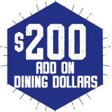 Student Add On Dining Dollars:  Buy $200  - Get $220.00