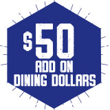 Student Add On Dining Dollars:  Buy $50  - Get $55.00